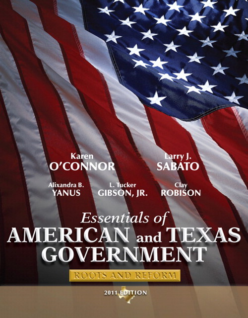 Essentials of American & Texas Government: Roots and Reform, 2011 Edition, 4th Edition