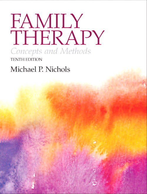 Family Therapy: Concepts and Methods, 10th Edition