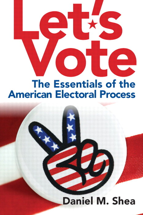 Let's Vote: The Essentials of the American Electoral Process,  CourseSmart eTextbook