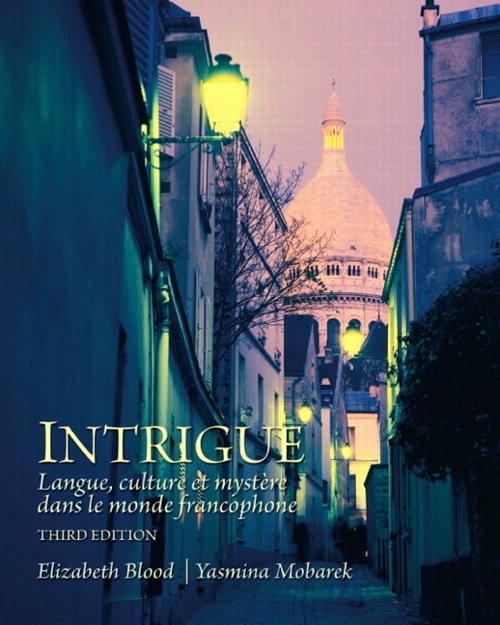 Intrigue: langue, culture et mystére dans le monde francophone, CourseSmart eTextbook, 3rd Edition