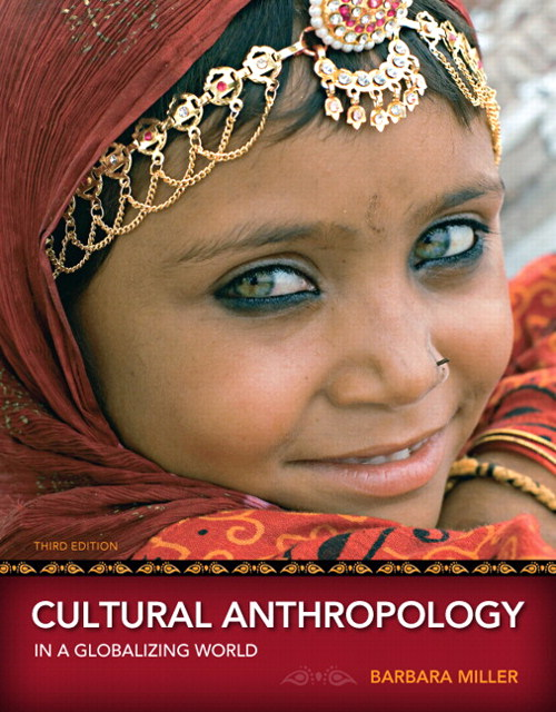 Cultural Anthropology in a Globalizing World, CourseSmart eTextbook, 3rd Edition