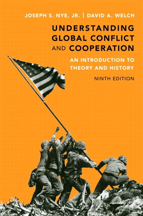 Understanding Global Conflict and Cooperation: An Introduction to Theory and History, 9th Edition