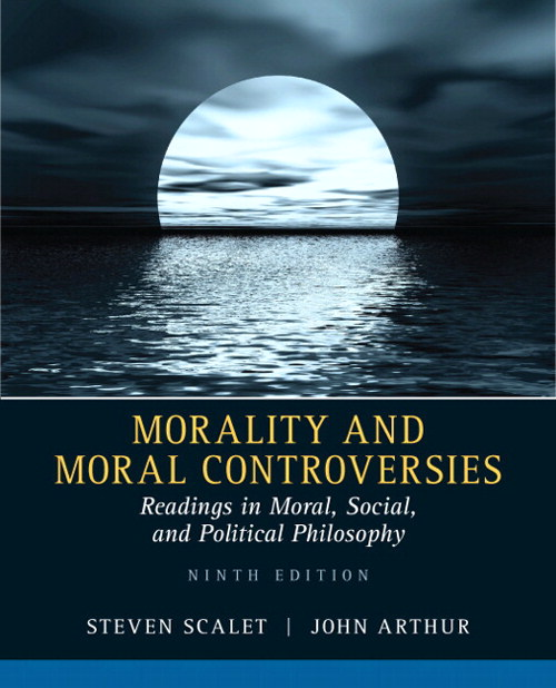Moraltity and Moral Controversy: Readings in Moral, Social, and Political Philosophy, CourseSmart eTextbook, 9th Edition