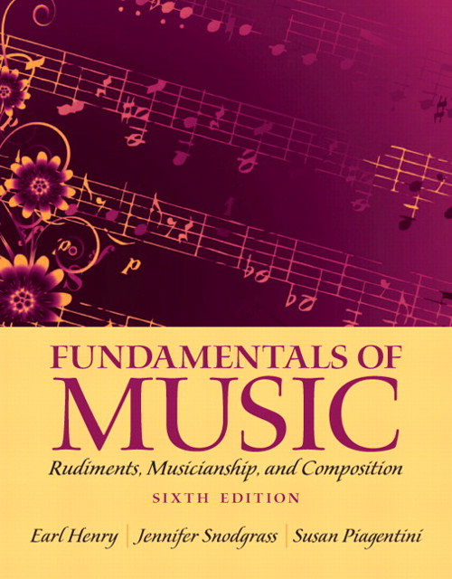 Fundamentals of Music: Rudiments, Musicianship, and Composition, Coursesmart eTextbook, 6th Edition