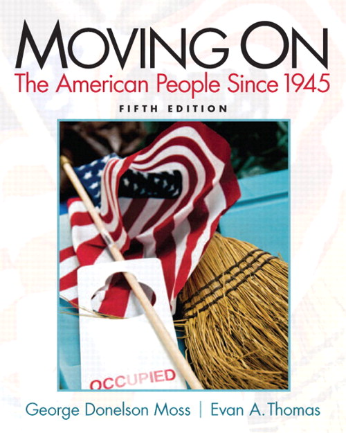 Moving On: The American People Since 1945 Plus MySearchLab with eText -- Access Card Package, 5th Edition