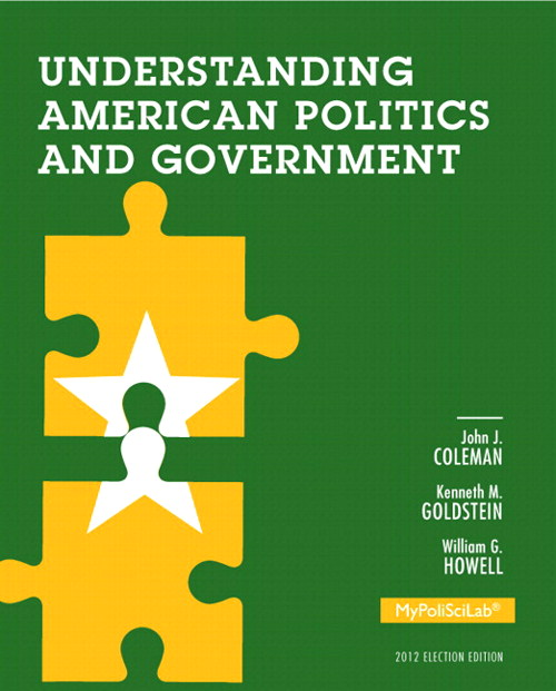 Understanding American Politics and Government, 2012 Election Edition, Books a la Carte Edition, 3rd Edition