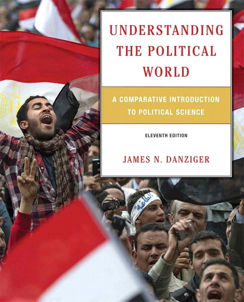 Understanding the Political World: A Comparative Introduction to Political Science, CourseSmart eTextbook, 11th Edition