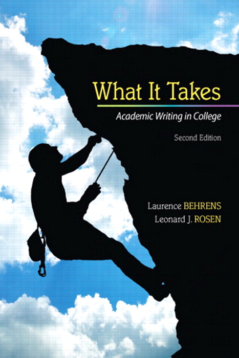 What it Takes: Academic Writing in College, 2nd Edition