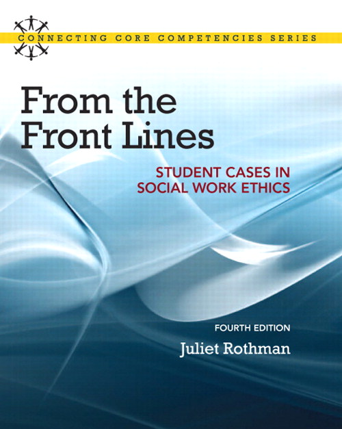 From the Front Lines: Student Cases in Social Work Ethics, CourseSmart eTextbook, 4th Edition