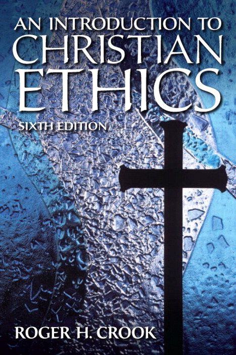 Introduction to Christian Ethics, 6th Edition