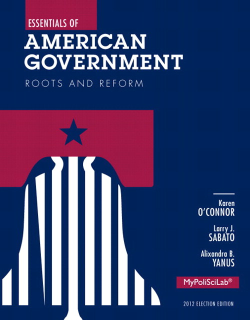 Essentials of American Government: Roots and Reform, 2012 Election Edition, 11th Edition