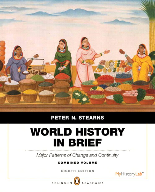 World History in Brief: Major Patterns of Change and Continuity, Combined Volume, Penguin Academic Edition Plus NEW MyHistoryLab with eText -- Access Card Package, 8th Edition