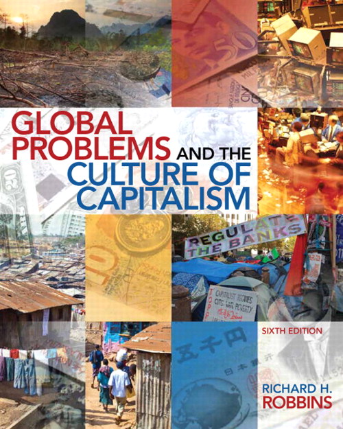 Global Problems and the Culture of Capitalism, 6th Edition