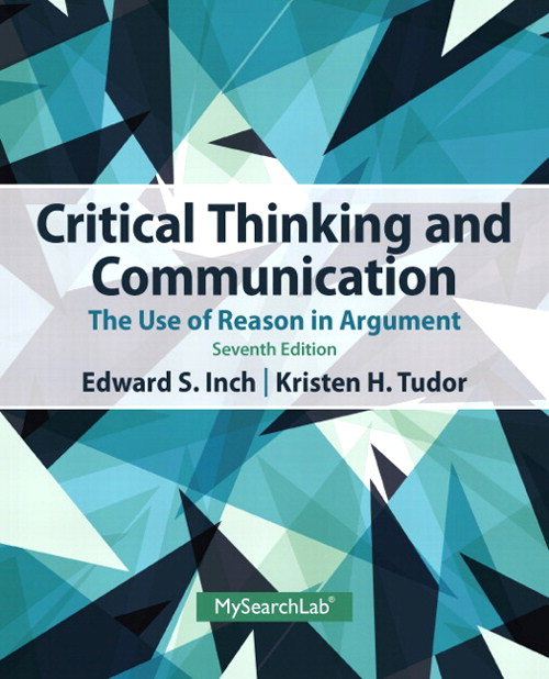 Critical Thinking and Communication: The Use of Reason in Argument, 7th Edition