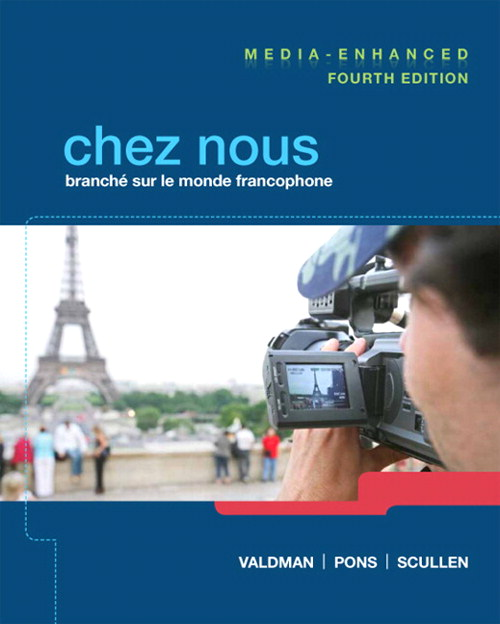 Chez nous: Branché sur le monde francophone, Media-Enhanced Version, 4th Edition