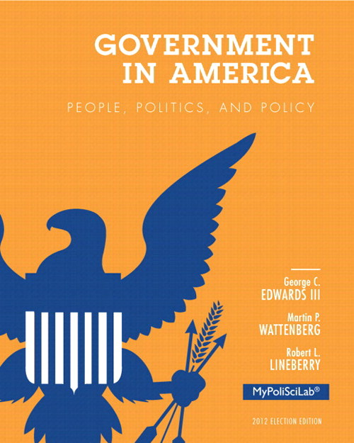 Government in America: People, Politics, and Policy, 2012 Election Edition, Books a la Carte Edition, 16th Edition