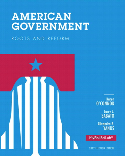 American Government: Roots and Reform, 2012 Election Edition, Books a la Carte Edition, 12th Edition