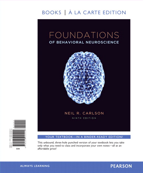 Foundations of Behavioral Neuroscience, Books a la Carte Edition, 9th Edition