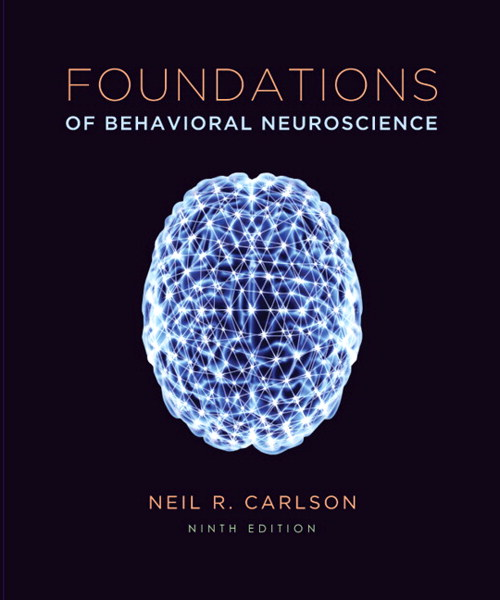 Foundations of Behavioral Neuroscience (paper), 9th Edition
