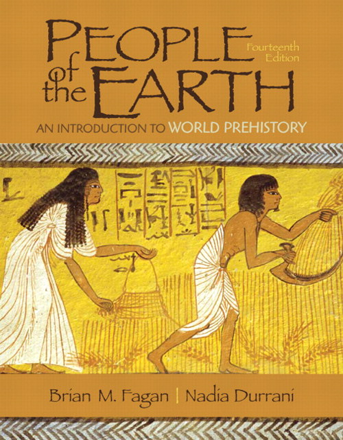 People of the Earth: An Introduction to World Prehistory, 14th Edition