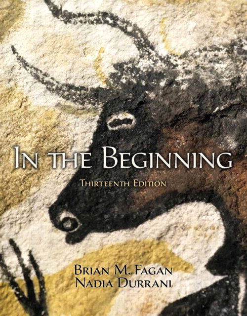 In the Beginning: An Introduction to Archaeology, CourseSmart eTextbook, 13th Edition