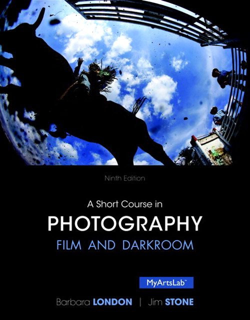 A Short Course in Photography: Film and Darkroom, CourseSmart eTextbook, 9th Edition