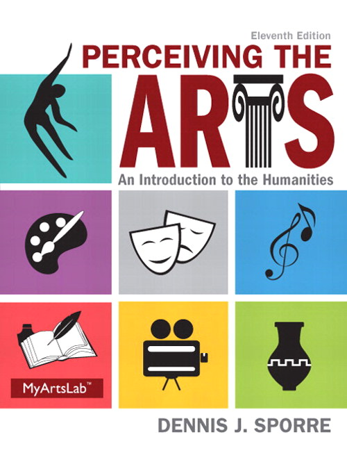 Perceiving the Arts Plus NEW MyArtsLab with Pearson eText -- Access Card Package, 11th Edition