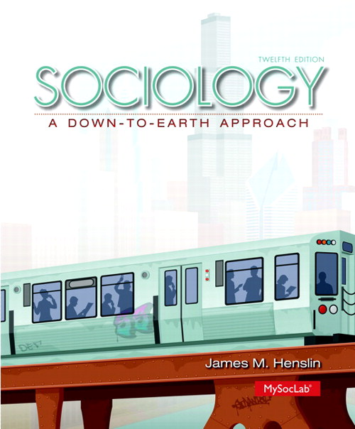 Sociology: A Down-to-Earth Approach, CourseSmart eTextbook, 12th Edition