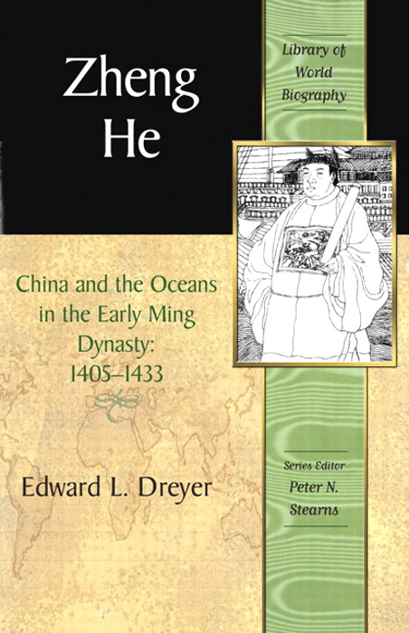 Zheng He: China and the Oceans in the Early Ming Dynasty, 1405-1433 (Library of World Biography Series)