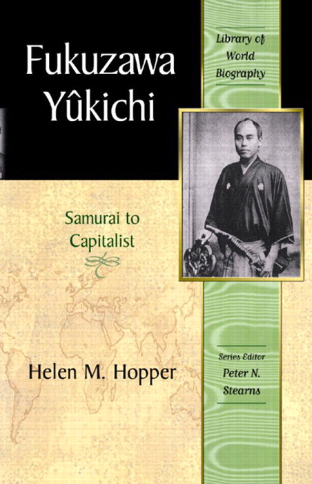 Fukuzawa Yukichi: From Samurai to Capitalist (Library of World Biography series), CourseSmart eTextbook