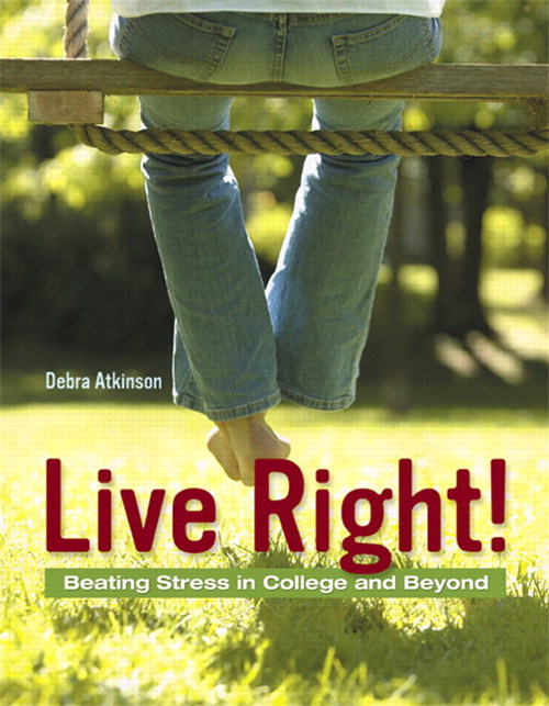 Cover image for Live Right! Beating Stress in College and Beyond