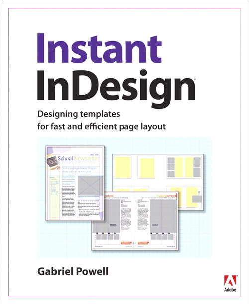 Instant InDesign: Designing Templates for Fast and Efficient Page Layo, Safari