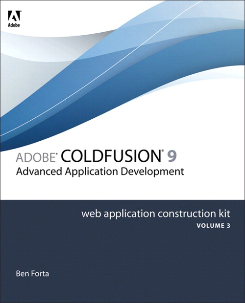 Adobe ColdFusion 8 Web Application Construction Kit, Volume 3: Advanced Application Development, Safari