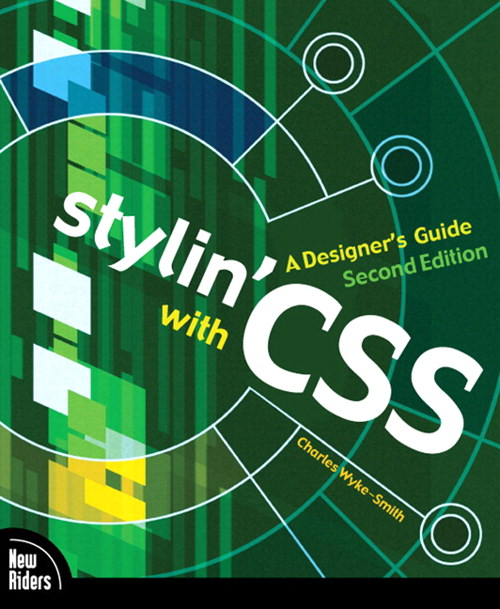 Stylin' with CSS: A Designer's Guide, Safari, 2nd Edition