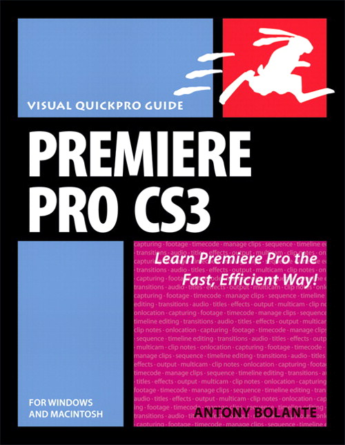 Premiere Pro CS3 for Windows and Macintosh: Visual QuickPro Guide, Safari
