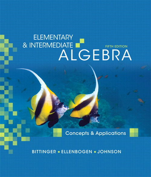 Elementary & Intermediate Algebra: Concepts and Applications, 5th Edition
