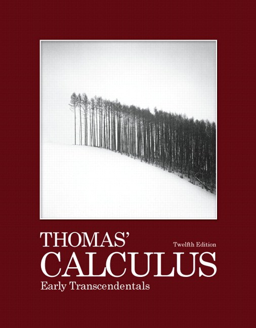Thomas' Calculus: Early Transcendentals, 12th Edition