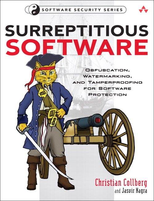 Surreptitious Software: Obfuscation, Watermarking, and Tamperproofing for Software Protection, Safari
