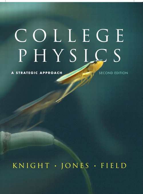 College Physics: A Strategic Approach, CourseSmart eTextbook, 2nd Edition