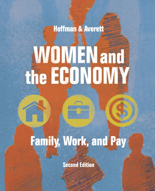 Women and the Economy: Family, Work, and Pay, CourseSmart eTextbook, 2nd Edition