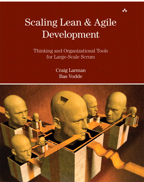 Scaling Lean & Agile Development: Thinking and Organizational Tools for Large-Scale Scrum, Safari