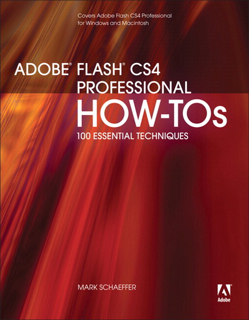 Adobe Flash CS4 Professional How-Tos: 100 Essential Techniques, Safari