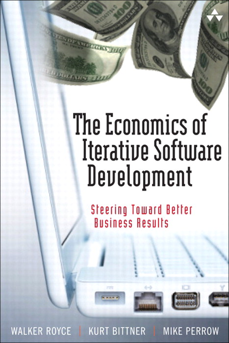 Economics of Iterative Software Development, The: Steering Toward Better Business Results (Safari)