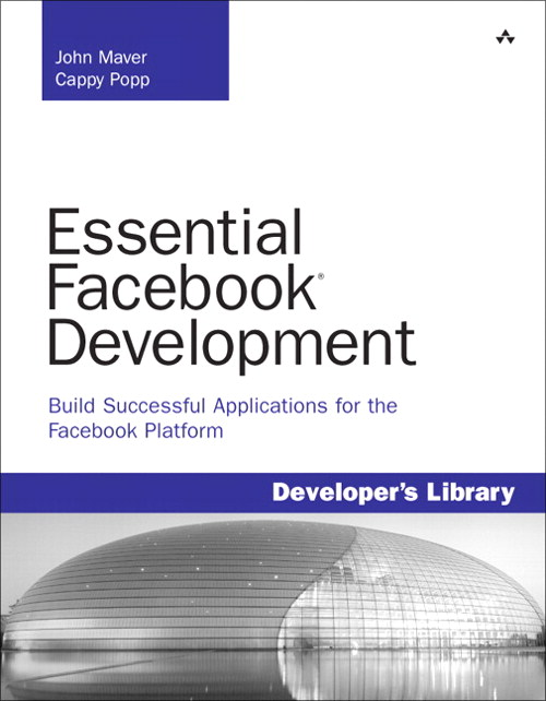 Essential Facebook Development: Build Successful Applications for the Facebook Platform, Safari