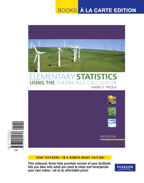 Elementary Statistics Using the TI-83/84 Plus Calculator, Books a la Carte Edition, 3rd Edition
