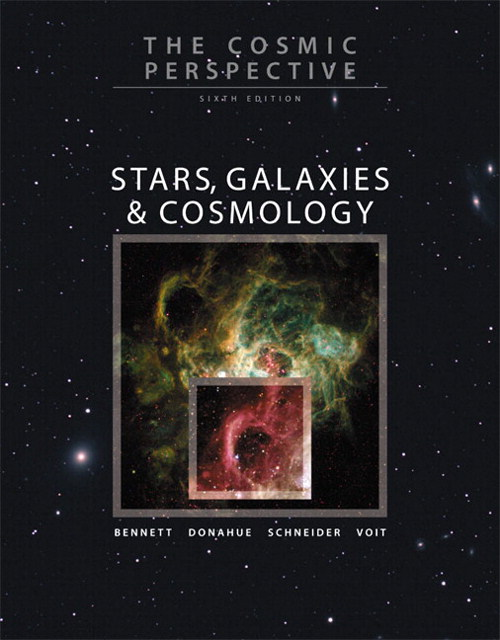 Cosmic Perspective, The: Stars, Galaxies, and Cosmology with MasteringAstronomy, 6th Edition