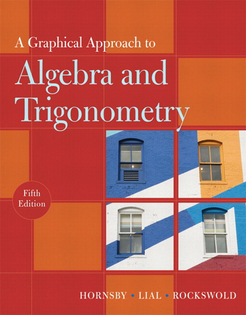 Graphical Approach to Algebra and Trigonometry, A, 5th Edition
