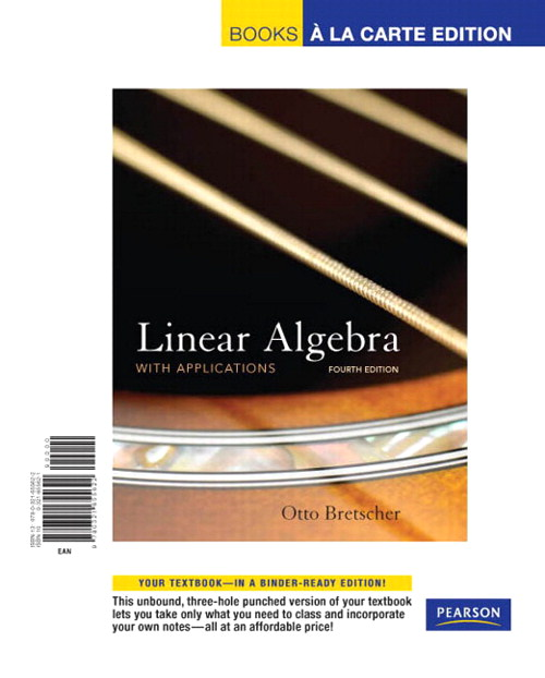 Linear Algebra with Applications, Books a la Carte Edition, 4th Edition
