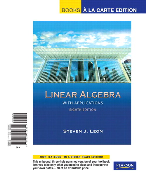 Linear Algebra with Applications, Books a la Carte Edition, 8th Edition