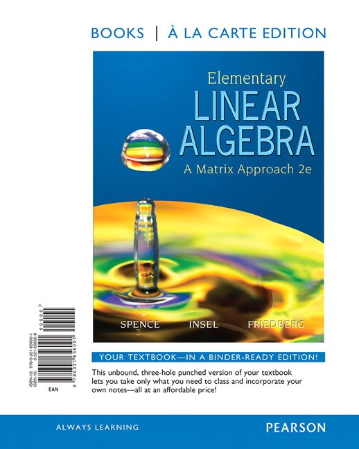 Elementary Linear Algebra: A Matrix Approach, Books a la Carte Edition, 2nd Edition